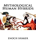 img - for Mythological Human Hybrids book / textbook / text book