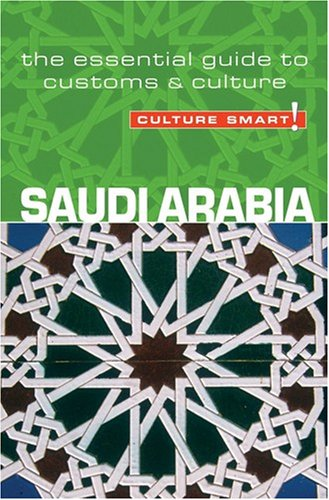 Saudi Arabia - Culture Smart! Essential Guide to Customs & Culture