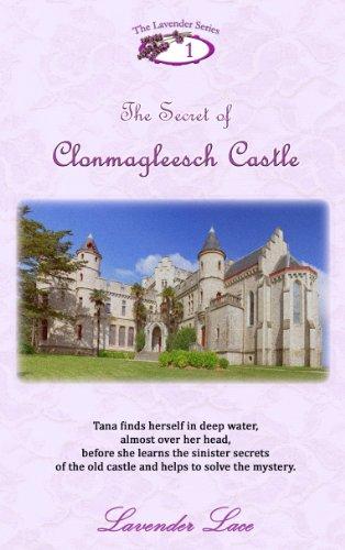 Free Kindle Book : The Secret of Clonmagleesch Castle (Lavender Series Book 1)