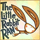 The Little Rabbit Ran (Childrens Picture Book)