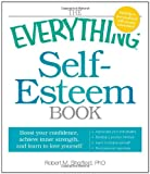 img - for The Everything Self-Esteem Book: Boost Your Confidence, Achieve Inner Strength, and Learn to Love Yourself book / textbook / text book