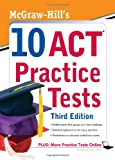 McGraw-Hills 10 ACT Practice Tests, Third Edition