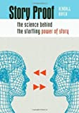 img - for Story Proof: The Science Behind the Startling Power of Story by Haven, Kendall published by Libraries Unlimited (2007) book / textbook / text book