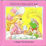 You've still got me (Muppet pick-me-up book)