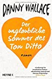 Der unglaubliche Sommer des Tom Ditto: Roman