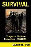 Survival: Prepare Before Disaster Strikes