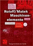 Roloff/ Matek Maschinenelemente. Normung, Berechnung, Gestaltung - Lehrbuch und Tabellenbuch u. CD-ROM