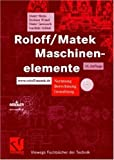 Roloff/ Matek Maschinenelemente - Normung, Berechnung, Gestaltung - Lehrbuch und Tabellenbuch u - CD-ROM -