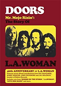 The Doors: Mr. Mojo Risin': The Story of L.A. Woman