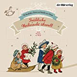 Fröhliche Weihnacht überall: 24 Geschichten, Lieder und Gedichte zum Advent