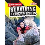 Surviving Extreme Sports (Extreme Survival)by Lori Hile