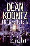 City of Night (Dean Koontz's Frankenstein) (0007453000) by Koontz, Dean R.