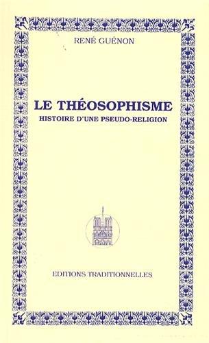 Théosophisme (Le) : Histoire d'une pseudo-religion