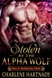Stolen by the Alpha Wolf: Shifter Romance (Deliberate Theft Book 2)