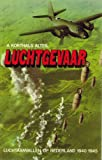 img - for Luchtgevaar: Luchtaanvallen op Nederland, 1940-1945 (Dutch Edition) book / textbook / text book