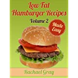 50 Low Fat Hamburger Recipes Made Easy Volume 2 ~ Rachael Gray