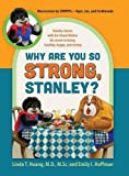 img - for Why Are You So Strong, Stanley? Stanley Shares with His Friend Walter His Secret to Being Healthy, Happy, and Strong book / textbook / text book