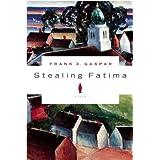 Stealing Fatima: A Novel