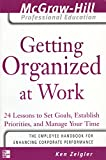 Getting Organized at Work: 24 Lessons to Set Goals, Establish Priorities, and Manage Your Time (The McGraw-Hill Professional Education Series)