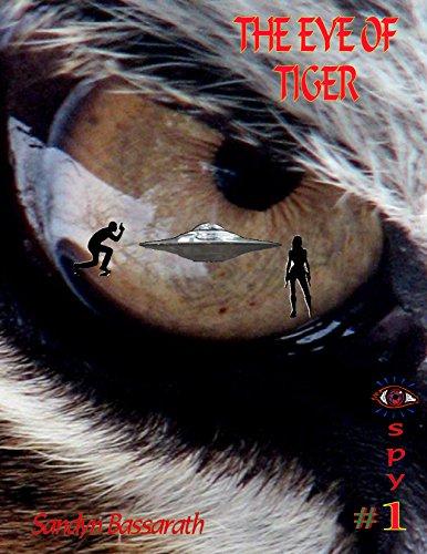 Sandyn Bassarath - The Eye of Tiger (I Spy Series Book 1)