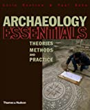 Archaeology Essentials: Theories, Methods and Practice (Abridged Edition) (050028637X) by Bahn, Paul