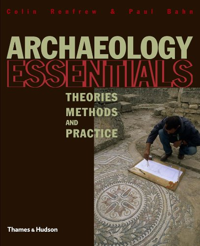 Archaeology Essentials: Theories, Methods and Practice...