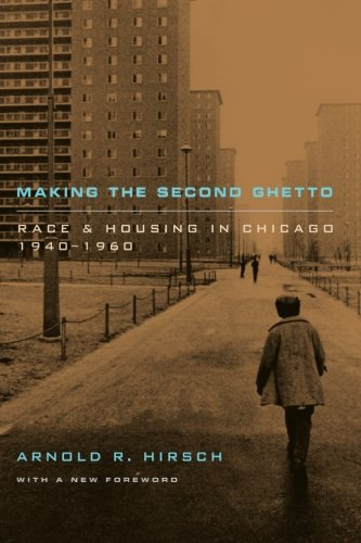 Making the Second Ghetto: Race and Housing in Chicago...