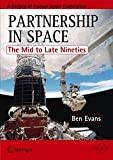 img - for Partnership in Space: The Mid to Late Nineties (Springer Praxis Books / Space Exploration) book / textbook / text book