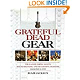 Grateful Dead Gear - The Band's Instruments, Sound Systems, and Recording Sessions, From 1965 to 1995 (Softcover...