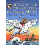 Atticus the Storyteller: 100 Stories from Greeceby Lucy Coats