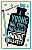 Mikhail Bulgakov A Young Doctor's Notebook