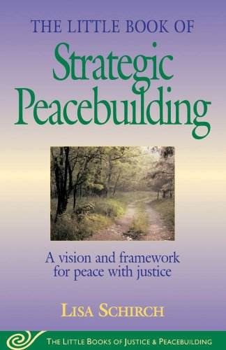 The Little Book of Strategic Peacebuilding: A vision and...
