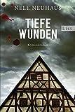 Tiefe Wunden: Der dritte Fall f�r Bodenstein und Kirchhoff (Bodenstein & Kirchhoff series 3)