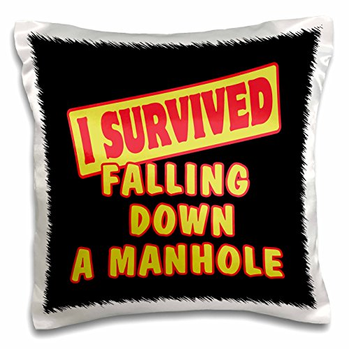 3dRose pc_117908_1 I Survived Falling Down A Manhole Survial Pride And Humor Design-Pillow Case, 16 by 16""