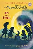 Never Girls #10: On the Trail (Disney: The Never Girls) (A Stepping Stone Book(TM))