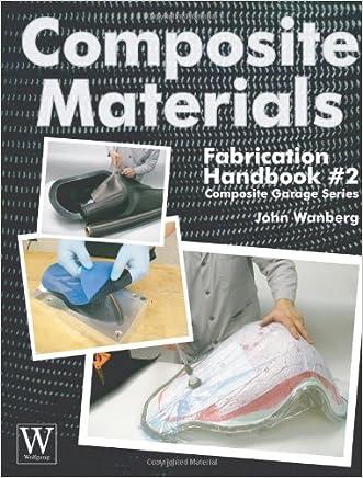Composite Materials: Fabrication Handbook #2 (Composite Garage Series)