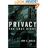 Privacy: The Lost Right