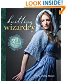 Knitting Wizardry: 27 Spellbinding Projects