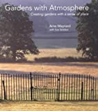 img - for Gardens with Atmosphere - Creating gardens with a sense of place by Arne Maynard (2001-03-12) book / textbook / text book