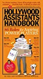 The Hollywood Assistants Handbook: 86 Rules for Aspiring Power Players (English Edition)