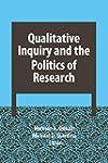 Qualitative Inquiry and the Politics...