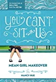 img - for You Can't Sit With Us: An Honest Look at Bullying from the Victim (Mean Girl Makeover) book / textbook / text book