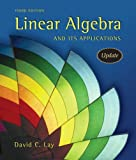 Linear Algebra and Its Applications with CD-ROM Value Package (includes Student Study Guide Update) (3rd Edition) (032153817X) by Lay, David C.