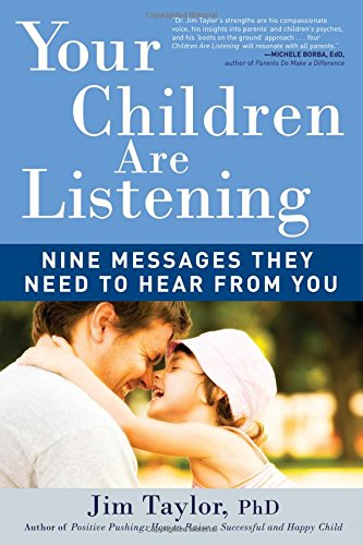 Your Children Are Listening: Nine Messages They Need to Hear from You PDF