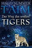 TAIM - Der Weg des wei�en Tigers