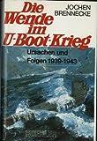 Die Wende im U-Boot-Krieg: Ursachen und Folgen, 1939-1943 (German Edition) (3782202813) by Brennecke, Jochen