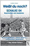 Wei�t du noch? Schalke 04 Geschichten und Anekdoten