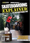 Skateboarding Explained: The Instruct...