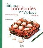 echange, troc Gwen Rassemusse - Des bulles de molécules pour s'éclater en cuisine : 50 recettes moléculaires sans en avoir l'air
