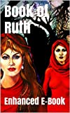 Book of Ruth - Enhanced E-Book Edition (Illustrated. Includes 5 Different Versions, Matthew Henry Commentary, Image Gallery + Audio Links)